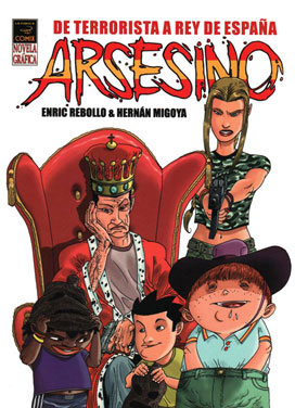 Arsesino: de terrorista a rey de España